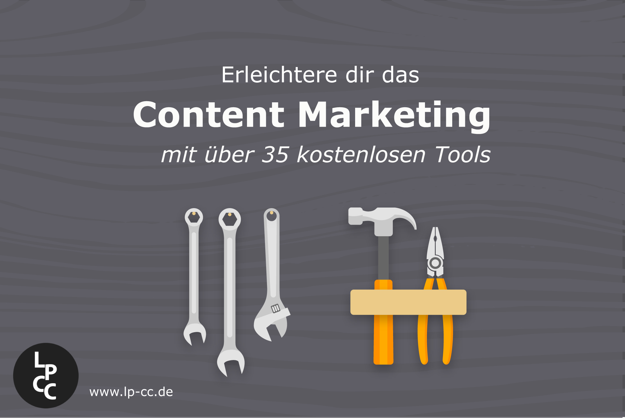 35+ kostenlose Tools die dein Content Marketing erheblich erleichtern