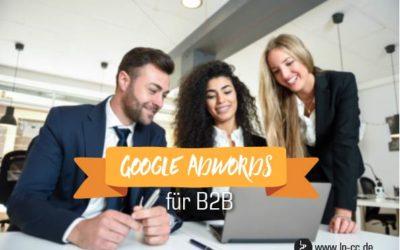 Google AdWords für B2B Unternehmen