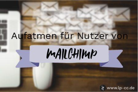 MailChimp Nutzer können aufatmen
