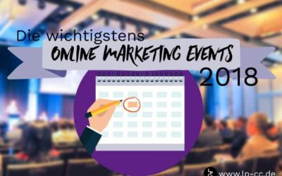 Die wichtigsten Online Marketing Events 2018