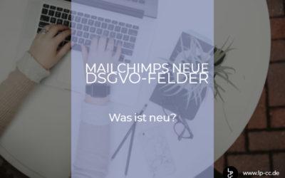 Mailchimps neue DSGVO-Felder