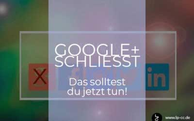 Google+ wird abgeschaltet – das solltest du jetzt tun!