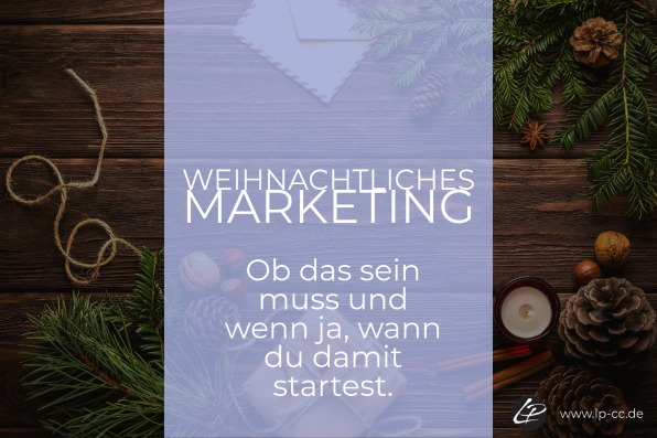"""""""Marketing Weihnachten Ideen"""" – (vor)weihnachtliches Marketing"""